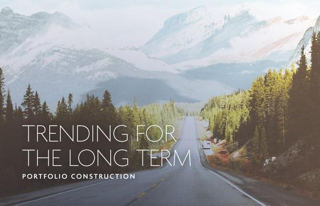 Trending for the Long Term: Portfolio Construction