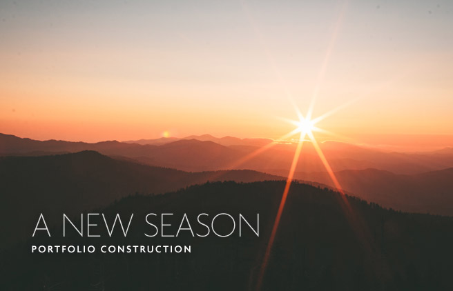Portfolio Construction: A New Season