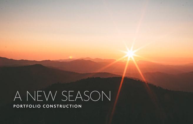 Portfolio Construction: A New Season